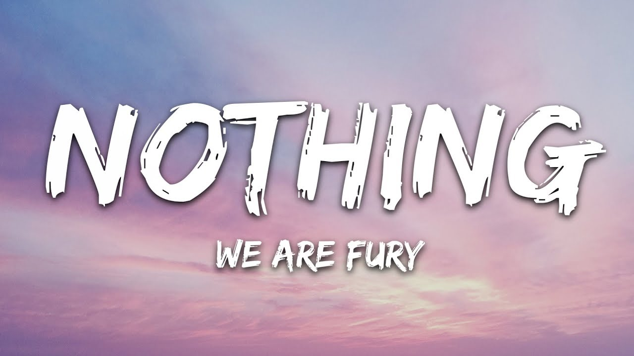 Download WE ARE FURY - Nothing (Lyrics) feat. Kyle Reynolds
