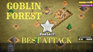 COC - BEST attack for the GOBLIN FOREST | How to attack the GOBLIN FOREST (2018)