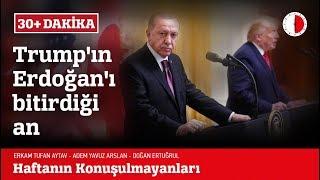 TRUMP'IN ERDOĞAN'I BİTİRDİĞİ AN