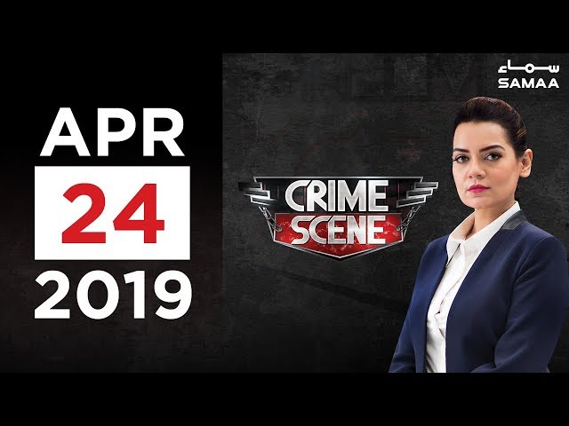 Crime Scene | SAMAA TV | 24 April 2019