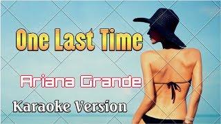 Ariana Grande - One Last Time (Karaoke Version 4k) - Karaoke Songs With Lyric