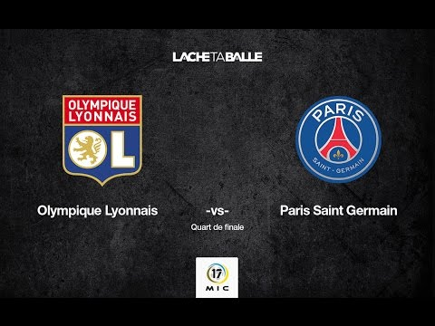#MIC17 - Match 6 - Olympique Lyonnais vs Paris Saint Germain
