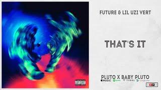 "Future & Lil Uzi Vert - ""That's It"" (Pluto x Baby Pluto)"