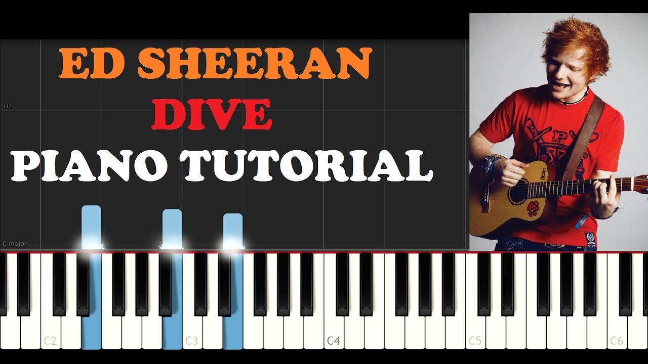 Ed sheeran dive piano tutorial youtube - Dive ed sheeran ...