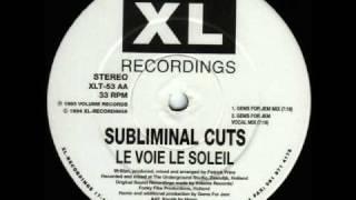 Subliminal Cuts - Le Voie Le Soleil