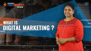 What is digital marketing | digital marketing basics| digital marketing introduction|ManipalProLearn