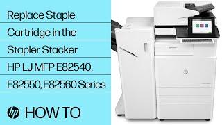 Replace Staple Cartridge in the Stapler Stacker   HP LaserJet MFP E82540, E82550, E82560 Series