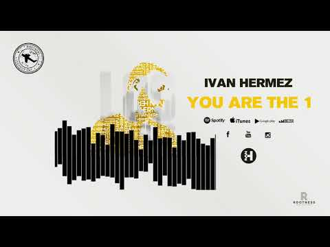 IVAN HERMEZ  - You Are The 1(Official Audio)