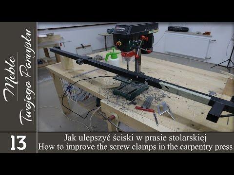 Jak ulepszyć ściski w prasie stolarskiej / How to improve  the screw clamps of the press carpentry