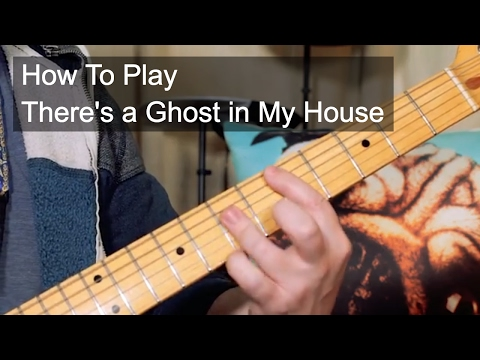 How to Play: 'There's a Ghost in My House' Guitar Lesson