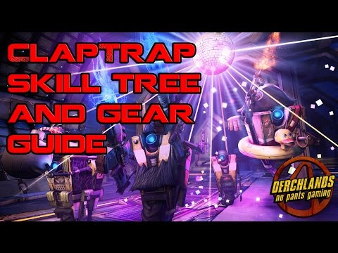 Borderlands Claptrap Skill and Gear Guide