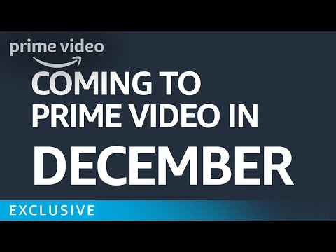 What's Coming to Prime in December [HD] | Amazon Video
