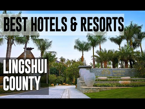 Best Hotels and Resorts in Lingshui County, China