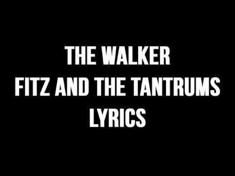 Fitz and the Tantrums - The Walker (Lyrics) HD