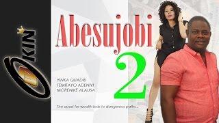 ABESUJOBI Part 2 Latest Nollywood Movie 2015