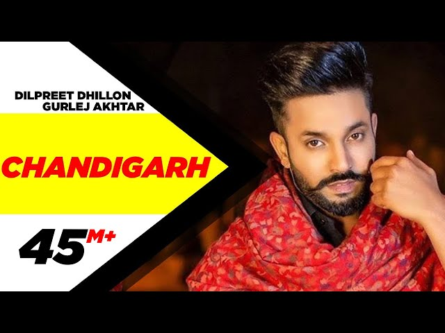 Dilpreet Dhillon ft Gurlej Akhtar | Chandigarh | Parmish Verma | Narinder Batth | Latest Songs 2020