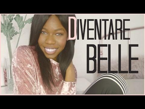 COME DIVENTARE BELLE | consigli di bellezza