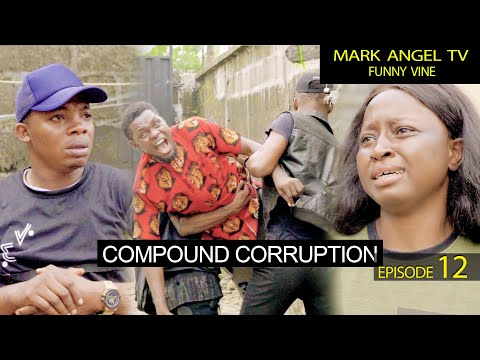 Compound Corruption | Mark Angel TV | Funny Videos