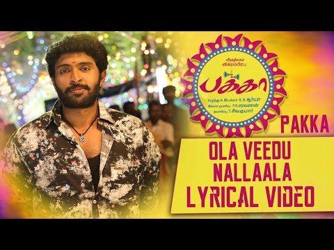 Ola Veedu Nallaala Lyrical Video   Pakka Tamil movie songs   Vikram Prabhu, Nikki Galrani   C Sathya