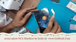 Baixar Success Report Samsung J6 And Coolpad Cool 1 Using RE-900 OCA Machine.  www.G2Mark.Com / 9830833133