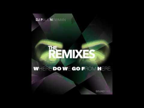 DJ Paul Newman - Where Do We Go From Here (Richard Earnshaw Vocal Mix)
