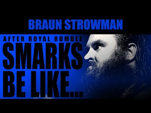 Smarks Be Like... #13 | Braun Strowman [Adrian Brown Edition]
