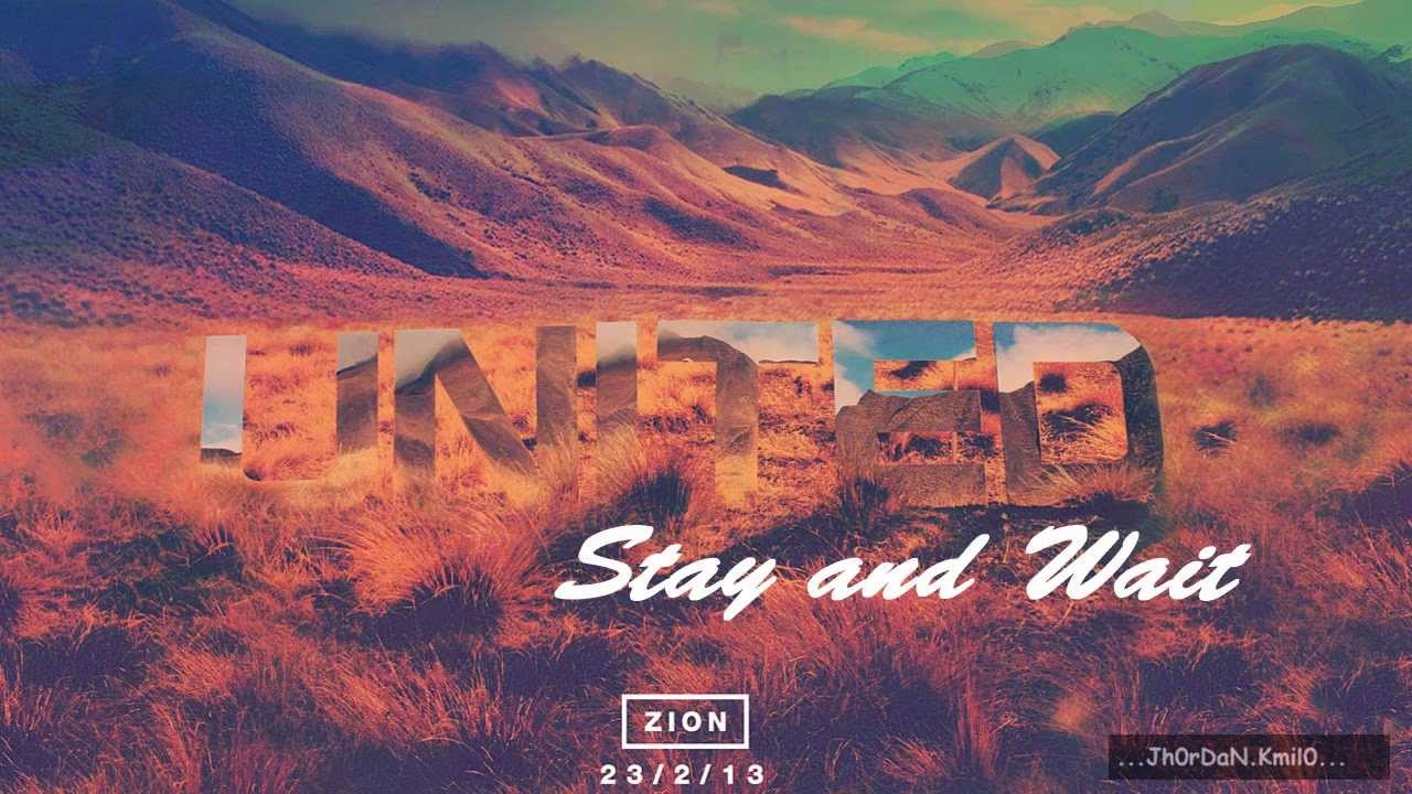 Download Hillsong United - ZION - Stay and Wait