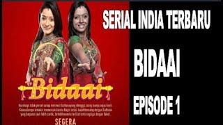 Video BIDAAI EPISODE 1 | SERIAL INDIA TERBARU ANTV download MP3, 3GP, MP4, WEBM, AVI, FLV Januari 2018