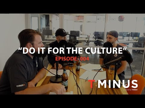 "T-Minus Podcast - E004 - ""Do It For The Culture"""