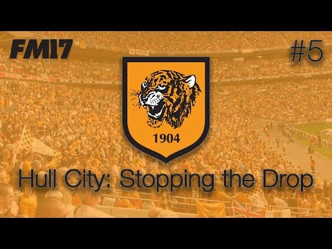 Hull City: Stopping The Drop #5 – Football Manager 2017