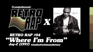 "RETRO RAP #04: ""Where I'm From"" - Jay-Z [@czarjoshmusic]"