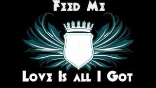 Feed Me - Love Is All I Got (Ft. Crystal Fighters) (Friction Remix)