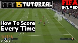 FIFA 15 Tutorial | How To Score Every Time Sweaty Goals