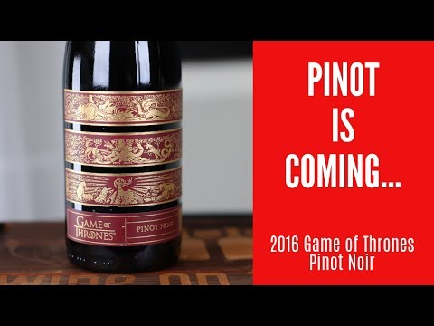 Winter is Coming! 2016 Game of Thrones Pinot Noir Wine Review