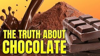 The Truth About Chocolate / What You Need to Know About Chocolate