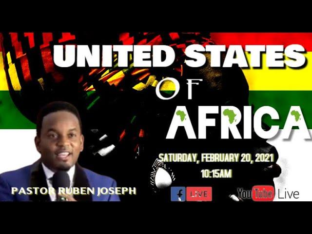 02-20-2021 | Pastor Ruben Joseph | Sermon: The United States Of Africa | Galatians 5:13-15 NIV