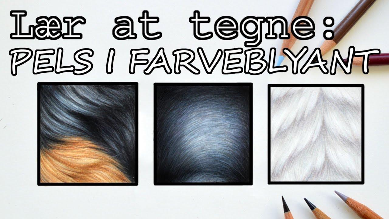 Lær at tegne: Pels i farveblyant! *TIPS&TRICKS*