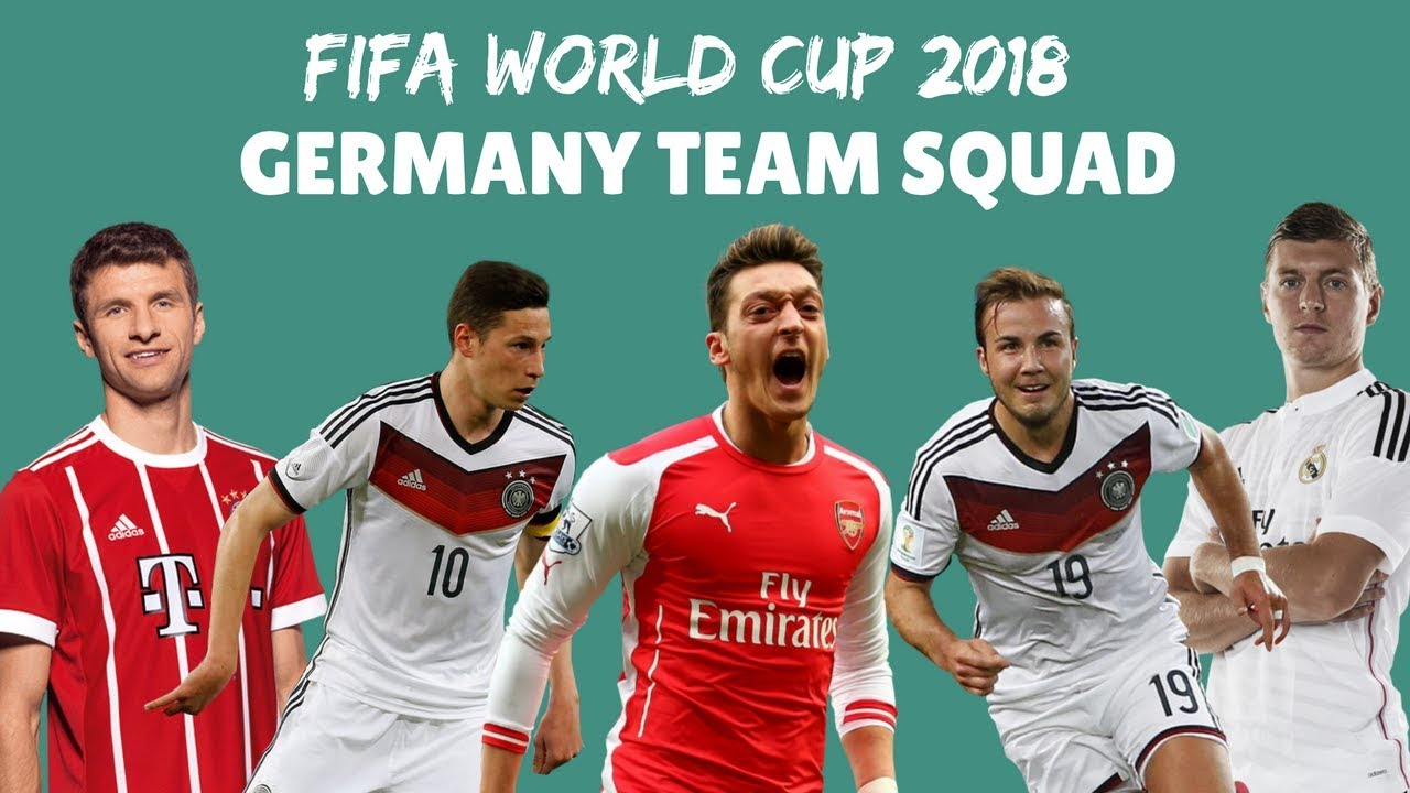 05dab09b51e GERMANY NATIONAL TEAM SQUAD FOR FIFA WORLD CUP RUSSIA 2018 - YouTube