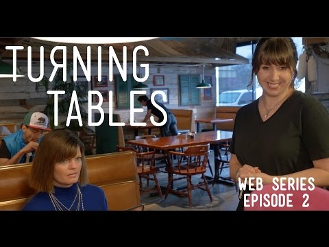 Turning Tables - Episode 2 - Have A Nice Day!