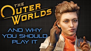 The Outer Worlds and Why You Should Play It