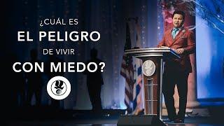 ¿Cuál es el Peligro de Vivir Con Miedo? - Apóstol Guillermo Maldonado | Diciembre 18, 2017