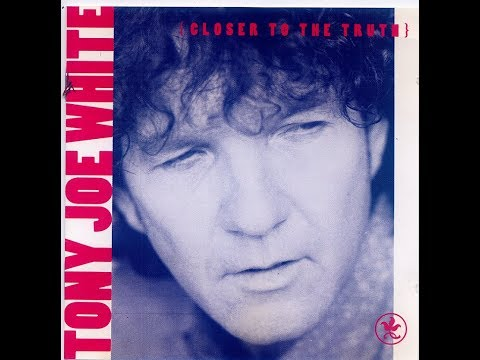 Tony Joe White - Closer To The Truth (Full Album) (HQ)
