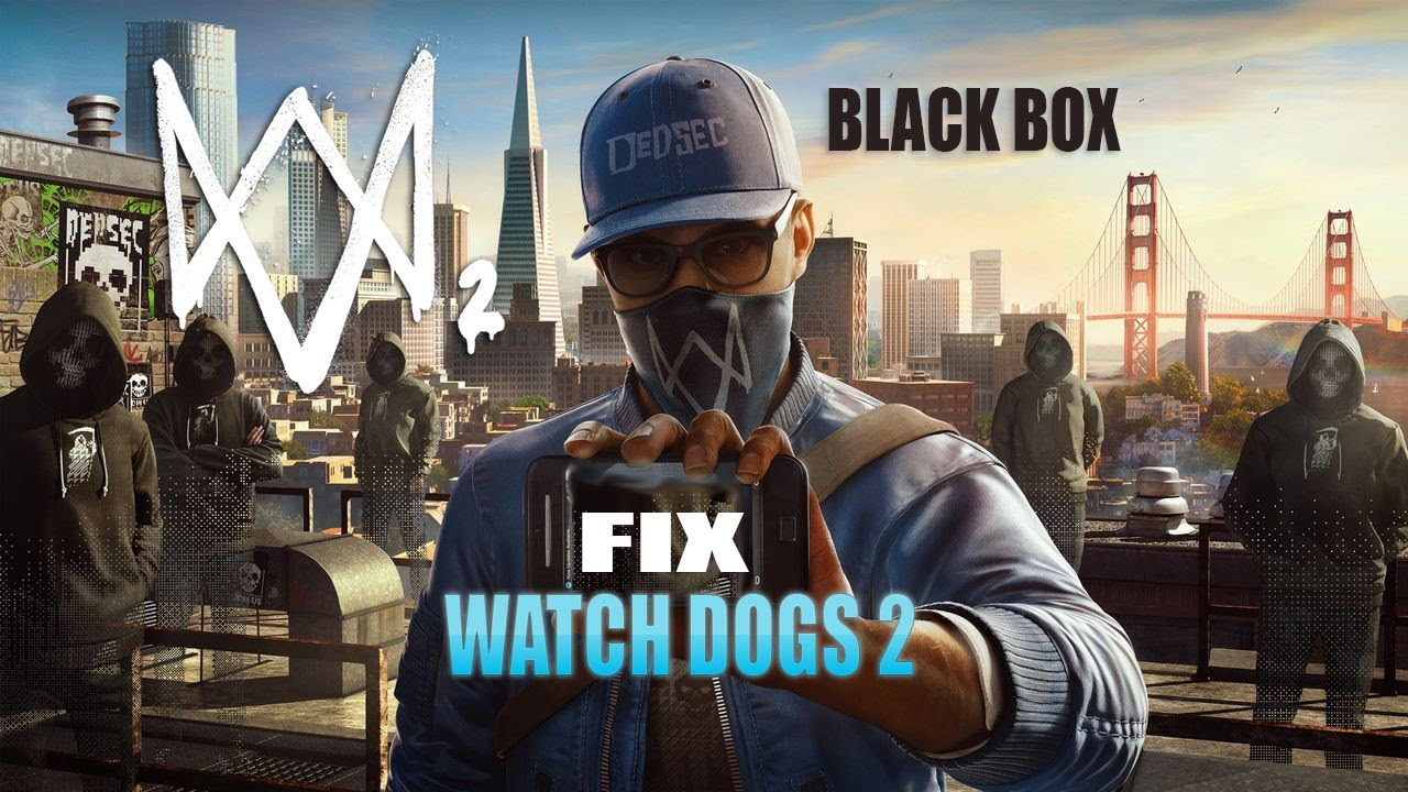 Watch Dogs 2 INSTALLATION + FIX (BLACKBOX)