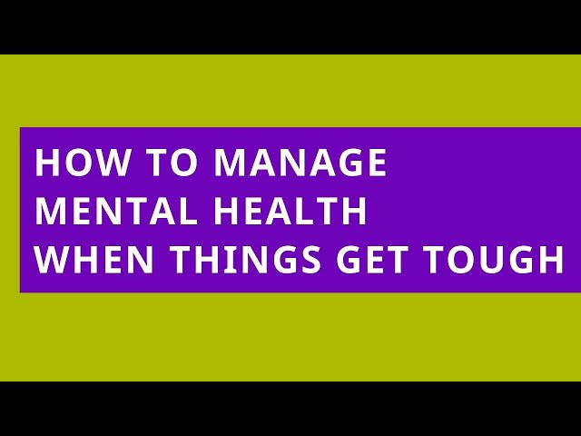 Audio Read: How to Manage Mental Health When Things Get Tough
