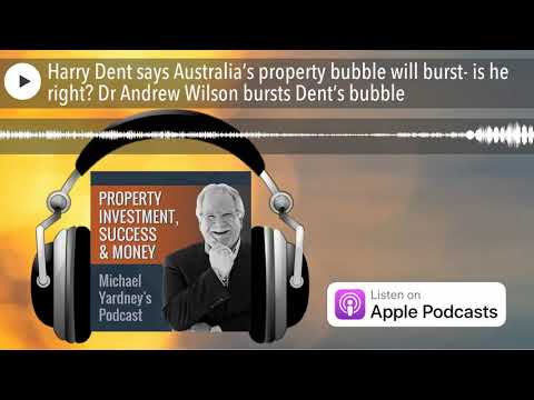 Harry Dent says our property bubble will burst - Let's burst