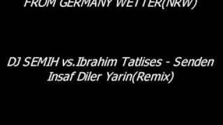 DJ SEMIH vs.Ibo -Senden Insaf Diler Yarin(Remix) Wetter Ruhr