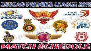 IPL 11 MATCH SCHEDULE 2018 | INDIAN PREMIER LEAGUE TIMETABLE 2018