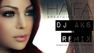 Haifa Wehbe - Breathing You In (DJ AKS Remix)