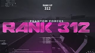 RANKING UP TO RANK 312 in PHANTOM FORCES!! (roblox)