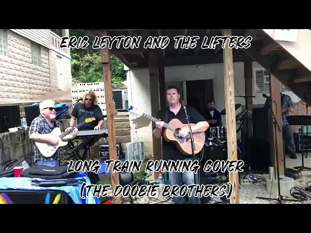 Eric Leyton and The Lifters- Long Train Running Cover